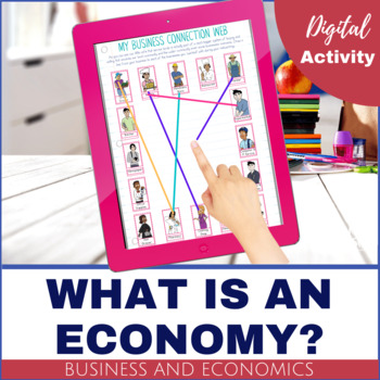 Business and Economics - What is an Economy? Game and DIGITAL Activity