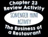 Business of a Restaurant (Ch 23) Scavenger Hunt Activity for Intro to Culinary