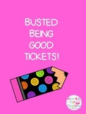Busted Being Good Tickets