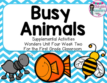 Busy Animals-Supplemental Activities for Wonders Unit 4 Week 2