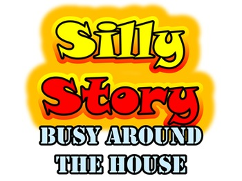 Busy Around The House: Listening Dictation & Silly Story (Mad Lib) For Verb+ing