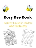 Busy Bee Activity book for learners who finish early