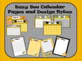 Busy Bee Calendar (Blank and Dates Filled In) and Note Pages!