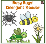 Busy Bugs!  Emergent Reader