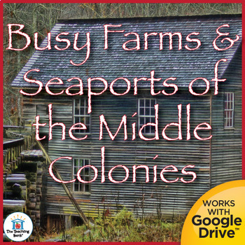 Busy Farms and Seaports of the Middle Colonies US History Unit