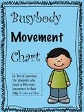 Busybody Movement Chart
