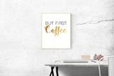 But First, Coffee Print // Classroom Decor // Teacher's Desk // Teacher Lounge