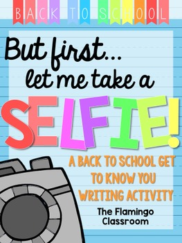 But First, Let Me Take a Selfie | Back to School Writing
