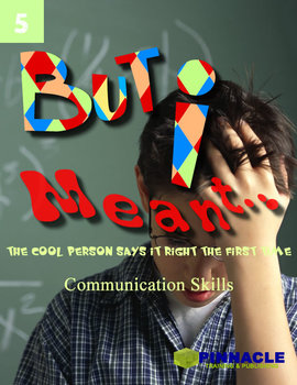 5 But I Meant . . . Communication Skills. Cool Calm Clever Series.