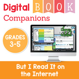 But I Read It on the Internet Digital Book Companion - Grades 3-5
