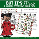 But It's Mine! (A Possessive Noun Christmas Resource)