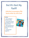 But It's Not My Fault! By Julia Cook