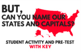 But, can you name our states and capitals? United States Mapping Pre-Test