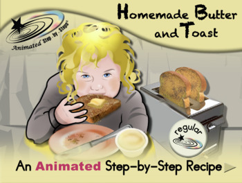 Butter and Toast - Animated Step-by-Step Recipe