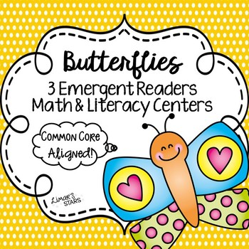 Butterflies: 3 Emergent Readers, Math & Literacy Centers