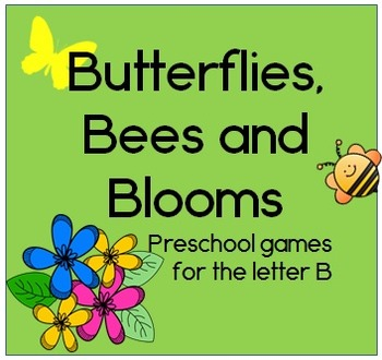 Butterflies, Bees and Blooms Preschool games for the letter B