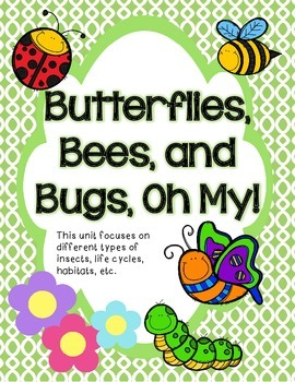 Butterflies, Bees, and Bugs Oh My!