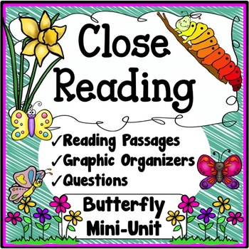 Butterflies Close Reading Passages, Questions & Graphic Organizers