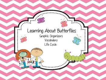 Butterflies - Life Cycle, Vocabulary, Graphic Organizers