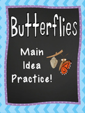 Butterflies:  Main Idea!