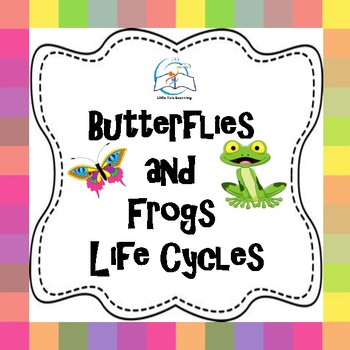 Life Cycles Bundle: Butterfly and Frog