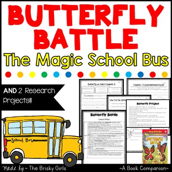 Butterfly Battle Magic School Bus Lesson Plans, Full Packet, 2 Research Projects