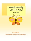 Butterfly, Butterfly, Come Fly Away!  A CVC Game!