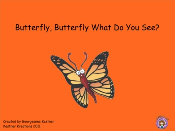 Butterfly, Butterfly What do You See?  Life Cycle