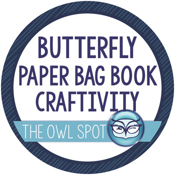 Butterfly Facts Paper Bag Book Craftivity: Metamorphosis, Migration and Mimicry
