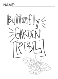 Butterfly Garden- Project Based Learning