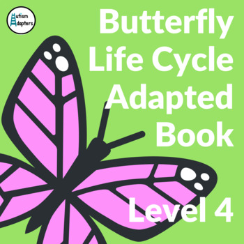 Butterfly Life Cycle Adapted Book Level 4