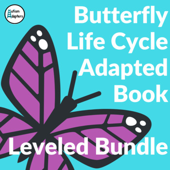 Butterfly Life Cycle Adapted Book Leveled Bundle