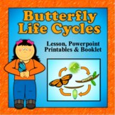 Butterfly Life Cycle - Lesson, Power Point, Printable Packet and Booklet