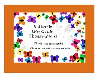 Butterfly Life Cycle Observations Booklet - Think Like a Scientist!