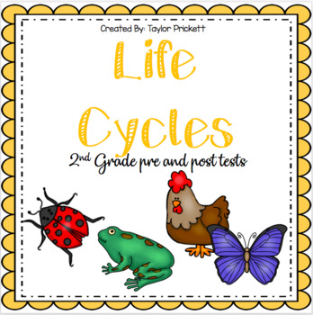 Life Cycle Unit Pre and Post Test (Answer Key)