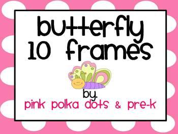 Butterfly Ten Frames ~ Complete & Blank Sets