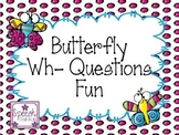 Butterfly WH Questions