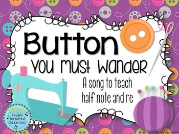Button You Must Wander - A Song to Teach Half Note and Re