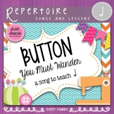 Button You Must Wander {Prepare, Present, and Practice Half Note}