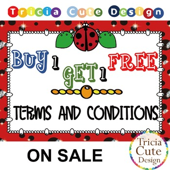 Buy 1 Get 1 Free - Terms & Conditions (Tricia Cute Design)