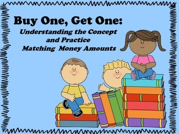 Buy One/Get One:  Understanding the Concept and Matching Money Amounts