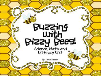 Buzzing With Bizzy Bees Science Math and Literacy Unit