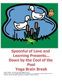 Down by the Cool of the Pool Yoga Brain Break