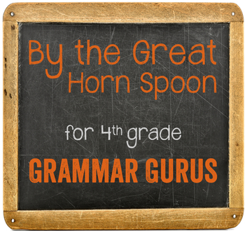 By The Great Horn Spoon: Novel Work for Grammar Gurus