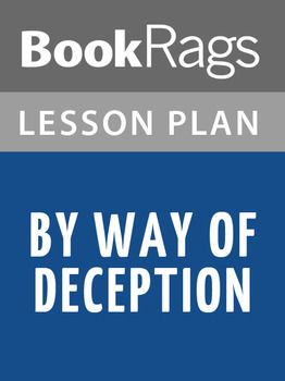By Way of Deception Lesson Plans