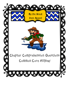 By the Great Horn Spoon Comprehension & Discussion Questions
