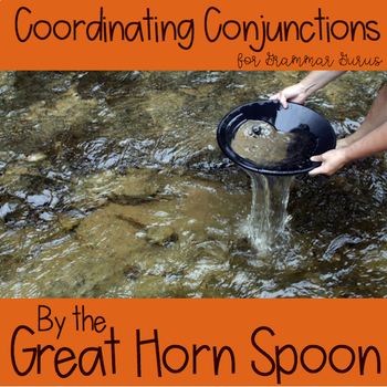 By the Great Horn Spoon: Coordinating Conjunctions