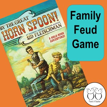 By the Great Horn Spoon Family Feud Game
