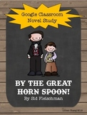 By the Great Horn Spoon Novel Study (Google Classroom/Slides)