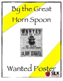 By the Great Horn Spoon Wanted Poster